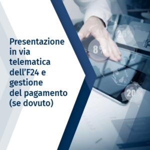 Presentazione in via telematica dell'F24 e gestione del pagamento (se dovuto)