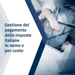 Gestione del pagamento delle imposte italiane in nome e per conto