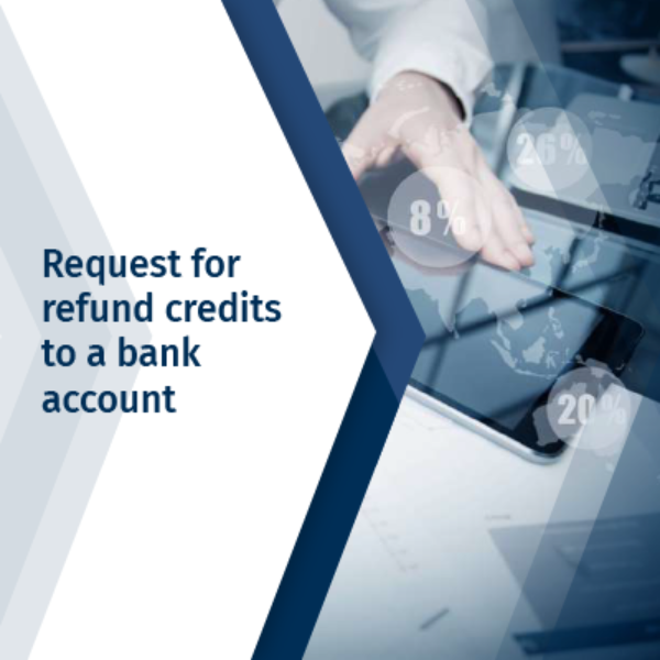 Request for refund credits to a bank account