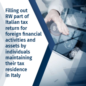 Filling out RW part of Italian tax return for foreign financial activities and assets by individuals maintaining their tax residence in Italy