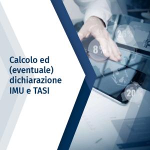 Calcolo ed (eventuale) dichiarazione IMU e TASI