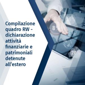 Compilazione quadro  RW – dichiarazione attività finanziarie e patrimoniali detenute all'estero