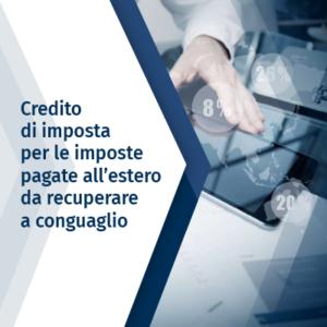 Credito di imposta per le imposte pagate all'estero da recuperare a conguaglio
