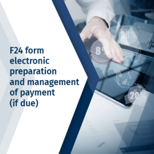F24 form electronic preparation and management of payment (if due)